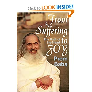 From Suffering to Joy: The Path of the Heart Prem Baba