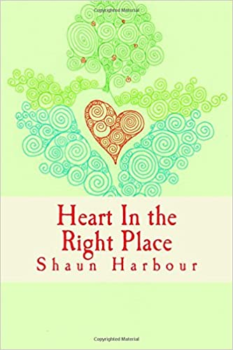 Heart In The Right Place Shaun Harbour 9781508491125 Amazon