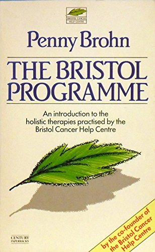 The Bristol Programme: An Introduction to the Holistic Therapies Practiced by the Bristol Cancer Help Centre