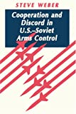 Cooperation and Discord in U. S. - Soviet Arms Control, Weber, Steve, 0691027668