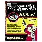 Your Profitable Home Business Made E-Z