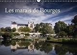 Les Marais De Bourges 2018: Des Jardins Dans La Ville (Calvendo Places) (French Edition)