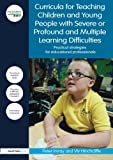 Curricula for Teaching Children and Young People with Severe or Profound and Multiple Learning Difficulties: Practical strategies for educational professionals (nasen spotlight)