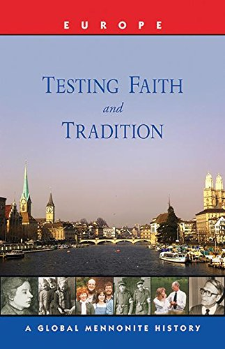 Testing Faith And Tradition: A Global Mennonite History (Global Mennonite History: Asia)