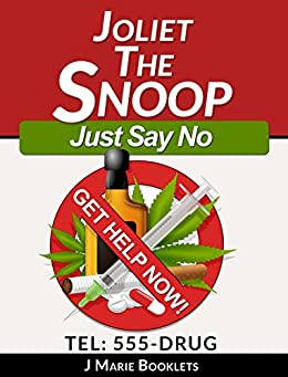 Joliet The Snoop : Just Say No by [Booklets, J Marie ]