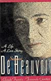 img - for Simone De Beauvoir: A Life, a Love Story book / textbook / text book