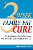 3 Week Family Fat Cure, John Mayer, 1931412022