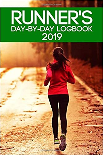 Amazon.com: Runners Day-By-Day Logbook 2019: Runner Daily ...