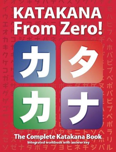 Katakana From Zero!: The Complete Japanese Katakana Book, With Integrated Workbook And Answer Key (Japanese From Zero!) (Volume 2)