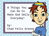 img - for 8 Things You Can Do to Make God Smile Everyday! book / textbook / text book