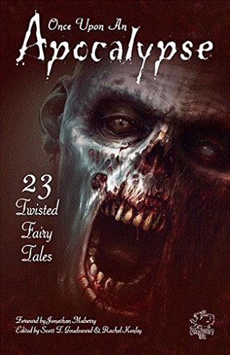 : Once Upon an Apocalypse: 23 Twisted Fairy Tales