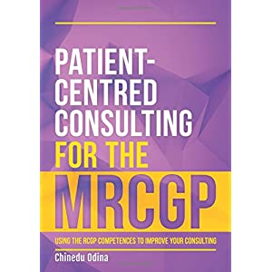 Patient-Centred Consulting for the MRCGP: using the RCGP competences to improve your consulting Paperback – 27 Jun. 2017