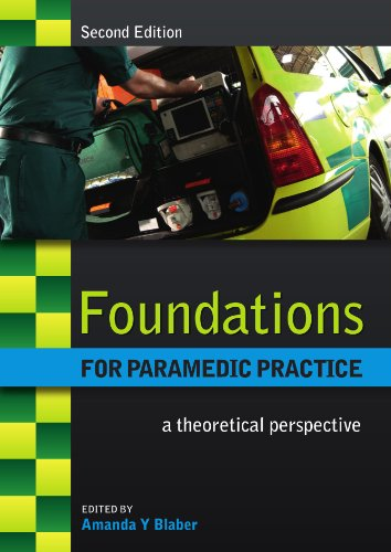 Foundations for Paramedic Practice: A theoretical perspective (UK Higher Education OUP Humanities & Social Sciences