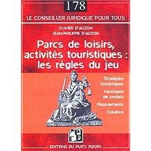 PARCS DE LOISIRS ACTIVITÉS TOURISTIQUES : LES RÈGLES DU JEU