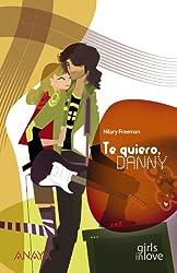 Te quiero, Danny / Loving Danny