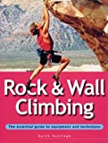 Rock and Wall Climbing, Garth Hattingh, 0811729168