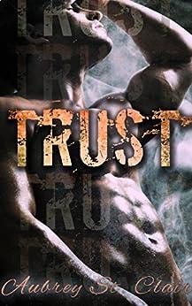 Trust: A Bad Boy Romance by [St. Clair, Aubrey, Valentine, Sienna]