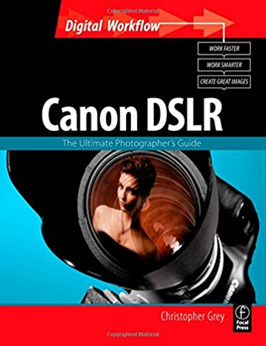 buy canon dslr the ultimate photographer s guide digital workflow rh amazon in Canon Compact Digital SLR Camera Canon Camera Lenses