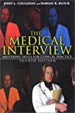 The Medical Interview : Mastering Skills for Clinical Practice, Coulehan, John L. and Block, Marian R., 0803607717