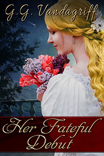 Her Fateful Debut: A Regency Romance (Three Gentlemen of London Book 1) by [Vandagriff, G.G.]