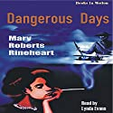 Dangerous Days Audiobook by Mary Roberts Rinehart Narrated by Lynda Evans