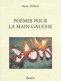Poèmes pour la main gauche par Anne Hébert