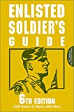 Enlisted Soldier's Guide, Robert S. Rush, 0811728226