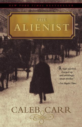 The Alienist: A Novel (Dr. Lazlo Kreizler Book 1)
