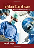 Legal And Ethical Issues For Health Professionals BOOK ONLY, George D. Pozgar, 1449647758
