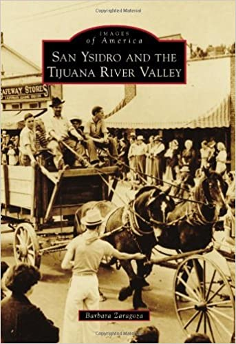 San Ysidro and The Tijuana River Valley (Images of America) by Barbara Zaragoza (2014-06-23)