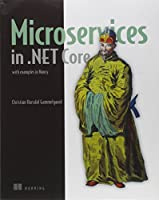 Microservices in .NET Core: with examples in Nancy Front Cover