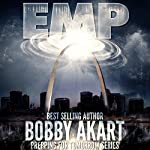 EMP: Electromagnetic Pulse: Prepping for Tomorrow Series | Bobby Akart