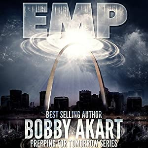 EMP: Electromagnetic Pulse: Prepping for Tomorrow Series Audiobook