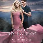 Sweet Reckoning: Sweet Trilogy, Book 3 | Wendy Higgins