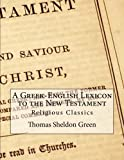 img - for A Greek-English Lexicon to the New Testament: Religious Classics book / textbook / text book