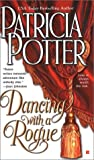 Dancing with a Rogue, Patricia Potter, 0425191001