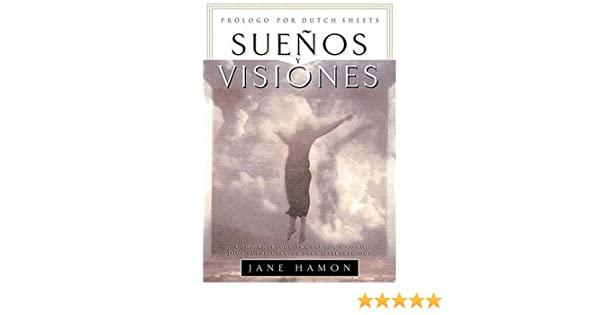 Sueños Y Visiones: Jane Hamon: 9780881136210: Amazon.com: Books