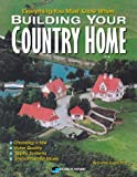 Everything You Must Know When Building Your Country Home, Homer C. Emery, 1881955710
