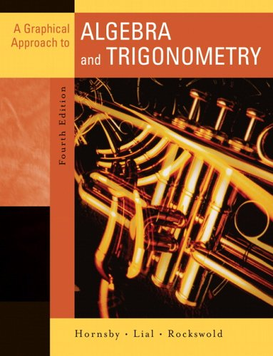 Graphical Approach to Algebra and Trigonometry, A (4th Edition)