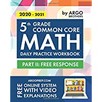 5th Grade Common Core Math: Daily Practice Workbook - Part II: Free Response | 1000+ Practice Questions and Video…