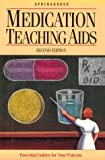 Medication Teaching Aids, Springhouse Publishing Company Staff, 0874349427
