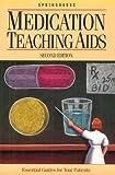 Medication Teaching Aids, Springhouse Publishing Company Staff, 0874349427