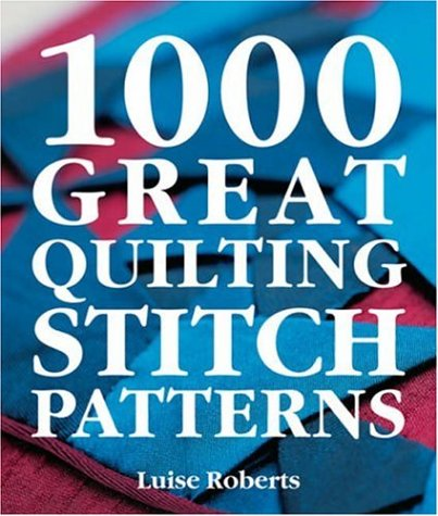 1000 Great Quilting Stitch Patterns
