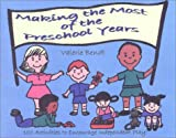 Making the Most of the Preschool Years 9781885814081