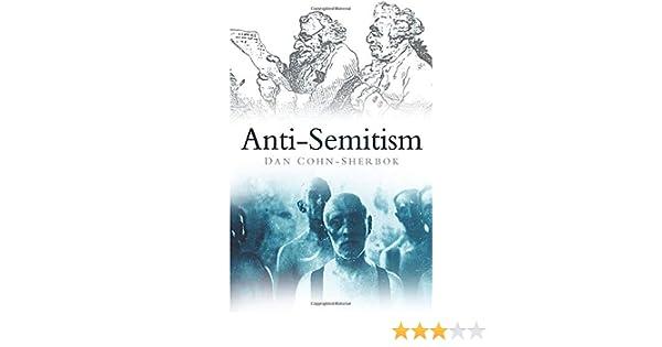 Anti-Semitism: Dan Cohn-Sherbok: 9780752450384: Amazon.com ...
