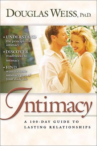 Intimacy A 100 Day Guide To Lasting Relationships Douglas Weiss
