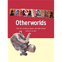 Otherworlds: The Art of Nancy Spero and Kiki Smith