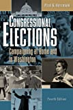 Congressional Elections : Campaigning at Home and in Washington, Herrnson, Paul S., 1568028261
