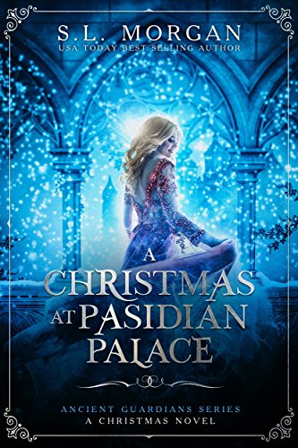 Ancient Guardians: A Christmas at Pasidian Palace (An Ancient Guardians Novel Series Christmas Story)