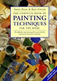 The Complete Book of Painting Techniques for the Home, Annie Sloan and Kate Gwynn, 0891349677